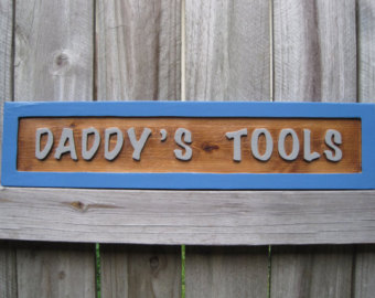 Image of sign:  Daddy's Tools